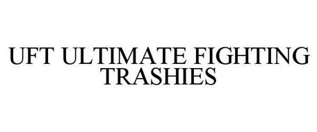 UFT ULTIMATE FIGHTING TRASHIES