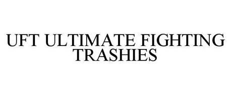 UFT ULTIMATE FIGHTING TRASHIES