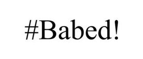 #BABED!