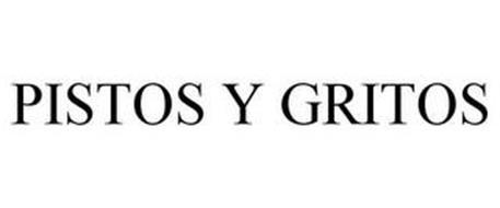 PISTOS Y GRITOS