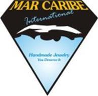 MAR CARIBE INTERNATIONAL HANDMADE JEWELRY YOU DESERVE IT