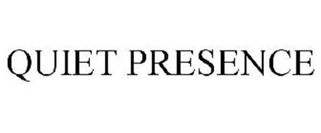 QUIET PRESENCE