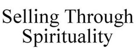 SELLING THROUGH SPIRITUALITY