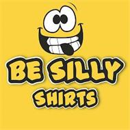 BE SILLY SHIRTS