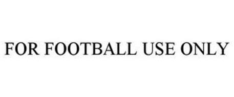 FOR FOOTBALL USE ONLY