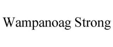 WAMPANOAG STRONG