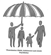 WESTCHESTER CHILD, ADOLESCENT AND ADULTPSYCHIATRY