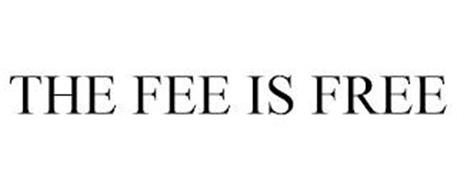 THE FEE IS FREE