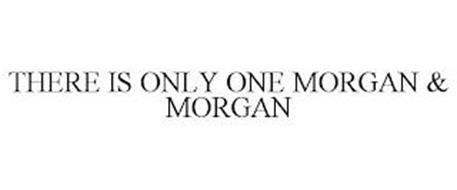 THERE'S ONLY ONE MORGAN & MORGAN
