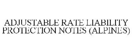 ADJUSTABLE RATE LIABILITY PROTECTION NOTES (ALPINES)