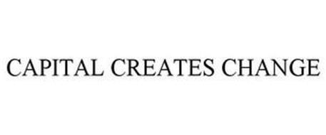 CAPITAL CREATES CHANGE