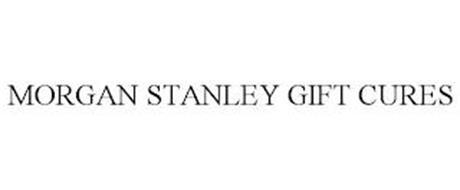 MORGAN STANLEY GIFT CURES