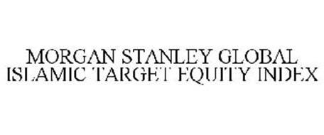 MORGAN STANLEY GLOBAL ISLAMIC TARGET EQUITY INDEX