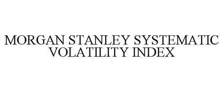 MORGAN STANLEY SYSTEMATIC VOLATILITY INDEX