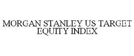 MORGAN STANLEY US TARGET EQUITY INDEX