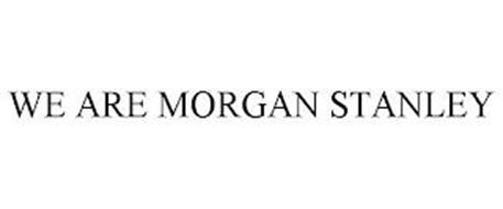 WE ARE MORGAN STANLEY