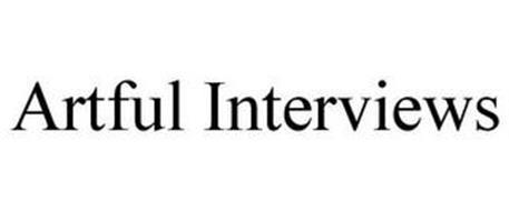 ARTFUL INTERVIEWS