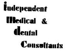 INDEPENDENT MEDICAL & DENTAL CONSULTANTS