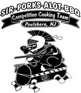 SIR-PORKS-ALOT-BARBECUE COMPETITION COOKING TEAM PAULSBORO, NJ