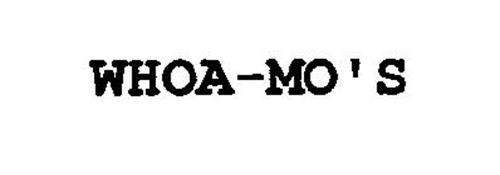 WHOA-MO'S