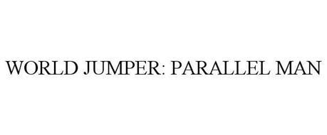 WORLD JUMPER: PARALLEL MAN