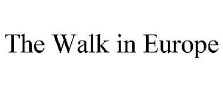 THE WALK IN EUROPE