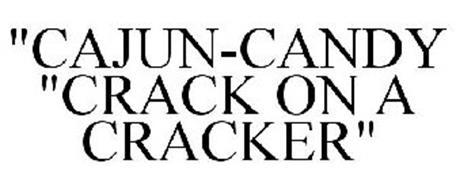 "CAJUN CANDY ""CRACK ON A CRACKER"""