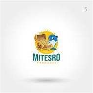 MITESRO PRODUCTS