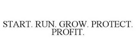 START. RUN. GROW. PROTECT. PROFIT.