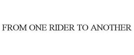 FROM ONE RIDER TO ANOTHER