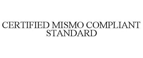 CERTIFIED MISMO COMPLIANT STANDARD