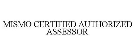 MISMO CERTIFIED AUTHORIZED ASSESSOR