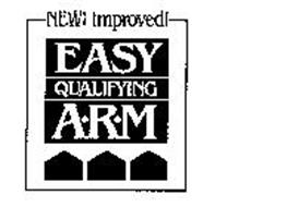 NEW! IMPROVED! EASY QUALIFYING A.R.M