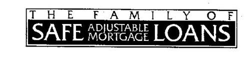 THE FAMILY OF SAFE ADJUSTABLE MORTGAGE LOANS