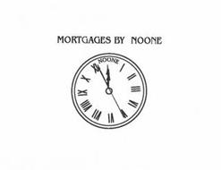 MORTGAGES BY NOONE