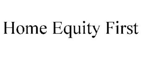 HOME EQUITY FIRST