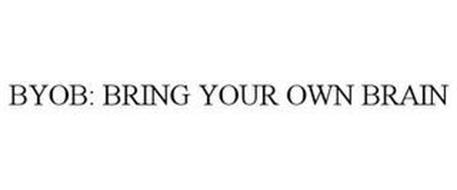 BYOB: BRING YOUR OWN BRAIN