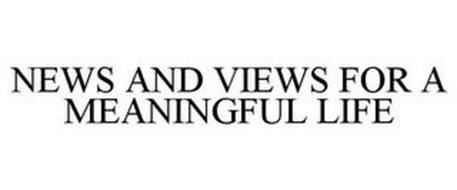 NEWS AND VIEWS FOR A MEANINGFUL LIFE