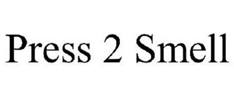 PRESS 2 SMELL