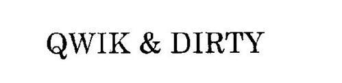 QWIK & DIRTY
