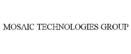 MOSAIC TECHNOLOGIES GROUP