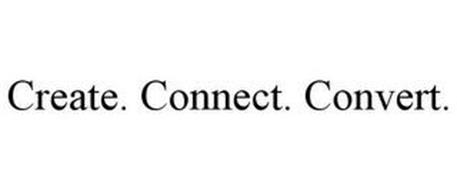 CREATE. CONNECT. CONVERT.