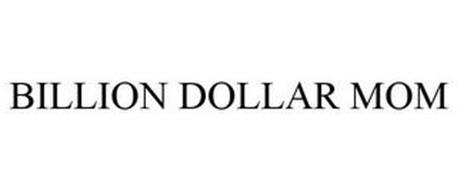 BILLION DOLLAR MOM