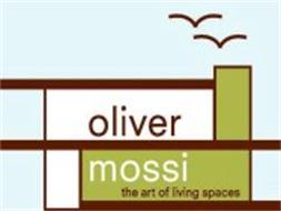 OLIVER MOSSI THE ART OF LIVING SPACES