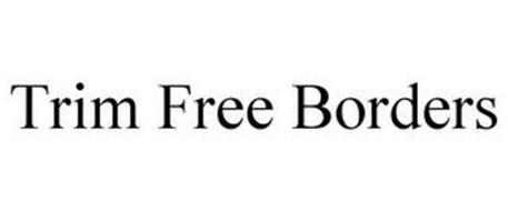 TRIM FREE BORDERS