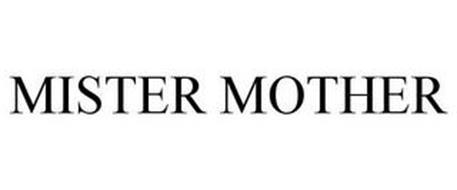 MISTER MOTHER