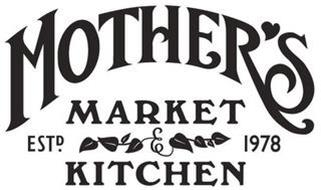 MOTHER'S MARKET & KITCHEN ESTD. 1978