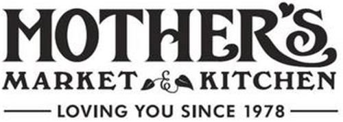 MOTHER'S MARKET & KITCHEN LOVING YOU SINCE 1978