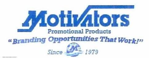 "MOTIVATORS PROMOTIONAL PRODUCTS ""BRANDING OPPORTUNITIES THAT WORK!'' SINCE 1979. 1979 MOTIVATORS 2009. M. CELEBRATING 90 YEARS!"