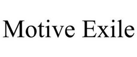 MOTIVE EXILE